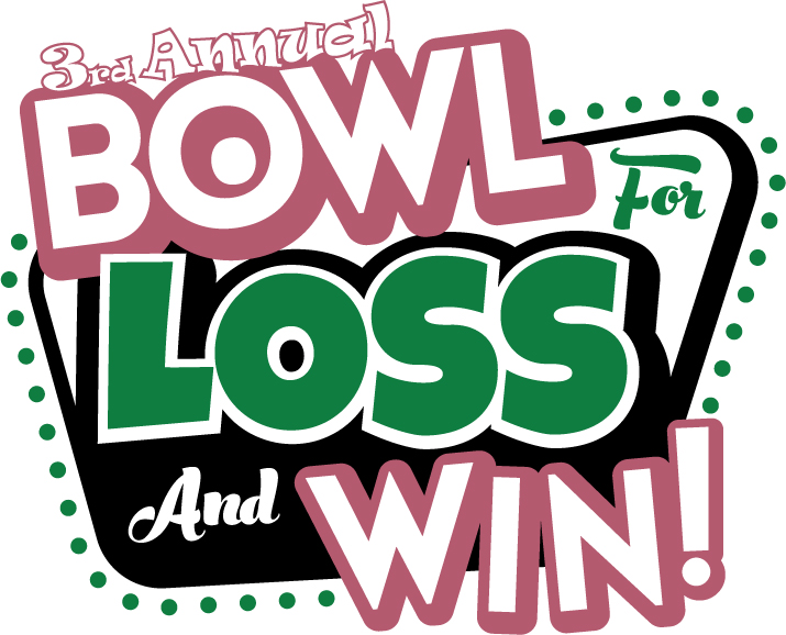 3rd Annual Bowl for LOSS and Win!